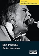 SEX PISTOLS Rotten par Lydon (French Edition)