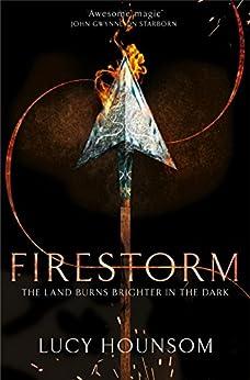 Firestorm (The Worldmaker Trilogy Book 3) by [Lucy Hounsom]