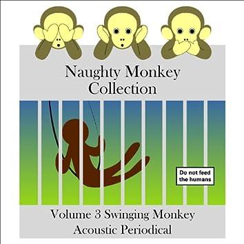 Naughty Monkey Collection Volume 3 Swinging Monkey Acoustic Periodical