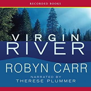 Virgin River                   By:                                                                                                                                 Robyn Carr                               Narrated by:                                                                                                                                 Therese Plummer                      Length: 12 hrs and 23 mins     4,119 ratings     Overall 4.3