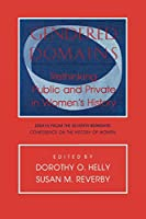 Gendered Domains: Rethinking Public and Private in Women's History