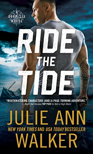 Ride the Tide: A Navy Seal Romance (The Deep Six, 3, Band 3)