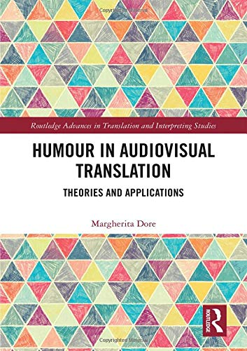 Compare Textbook Prices for Humour in Audiovisual Translation: Theories and Applications Routledge Advances in Translation and Interpreting Studies 1 Edition ISBN 9780367432317 by Dore, Margherita