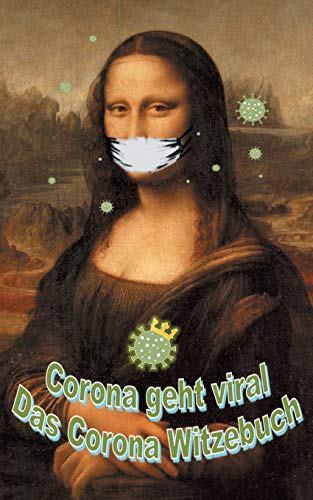 Corona geht viral!: Das Corona-Witzebuch