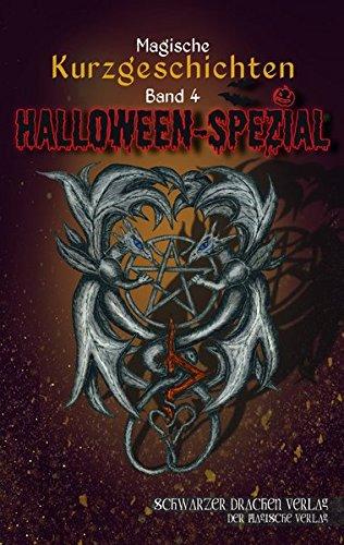 Schwarzer Drachen Magische Kurzgeschichten: Band 4 - Halloween-Spezial