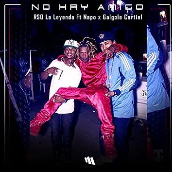 No Hay Amigo (feat. Napo, Galgola Cartiel)