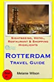 Rotterdam Travel Guide: Sightseeing, Hotel, Restaurant & Shopping Highlights