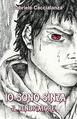 Io sono Sinza: Il Vendicatore (Italian Edition)