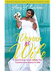 Woman or Wife: A Quick & Easy Guide to Help You Transition from Woman to Wife (English Edition)