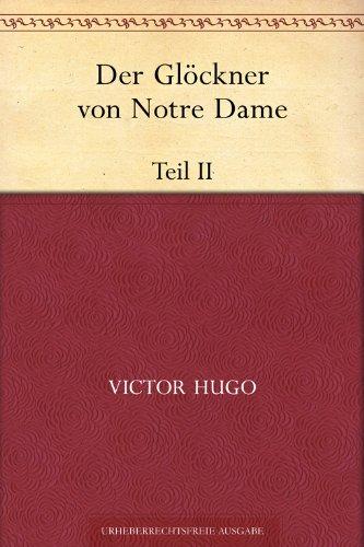 Der Glöckner von Notre Dame. Teil II