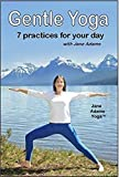 Gentle Yoga: 7 Beginning Yoga Practices for Mid-life (40's - 70's) including AM Energy, PM...