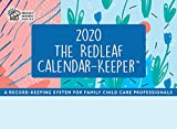 Redleaf Calendar-Keeper 2020: A Record-Keeping System for Family Child Care Professionals (Redleaf Business Series)