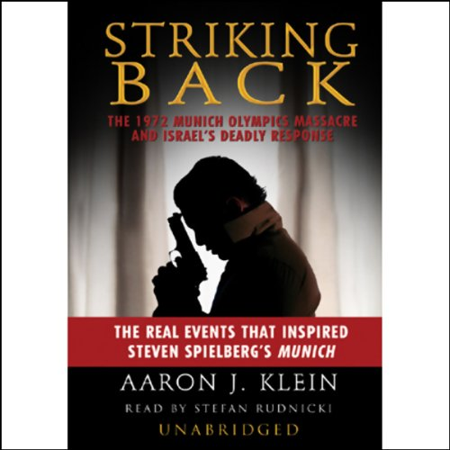 Striking Back     The 1972 Munich Olympics Massacre and Israel's Deadly Response              By:                                                                                                                                 Aaron J. Klein                               Narrated by:                                                                                                                                 Stefan Rudnicki                      Length: 7 hrs and 39 mins     604 ratings     Overall 4.1