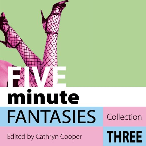 Five Minute Fantasies - Erotic Stories Collection Three cover art