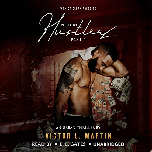 Pretty Boy Hustlerz                   By:                                                                                                                                 Victor L. Martin                               Narrated by:                                                                                                                                 Mr. Gates                      Length: 3 hrs and 40 mins     Not rated yet     Overall 0.0
