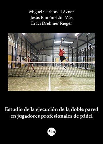Estudio de la ejecución de la doble pared en jugadores profesionales de pádel (viveLibro Lanzamiento)