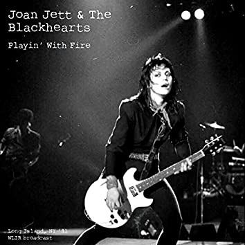 Playin' With Fire (Live In Long Island, NY '81)