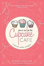 Meet Me at the Cupcake Cafe: A Novel with Recipes by Colgan, Jenny (July 2, 2013) Paperback