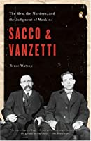Sacco and Vanzetti: The Men, the Murders, and the Judgment of Mankind by Bruce Watson(2008-11-25)