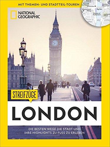 London zu Fuß: Walking London – Mit detaillierten Karten die Stadt zu Fuß entdecken. Der Reiseführer von National Geographic mit Insidertipps, ... Kinder.: Das Beste der Stadt zu Fuß entdecken