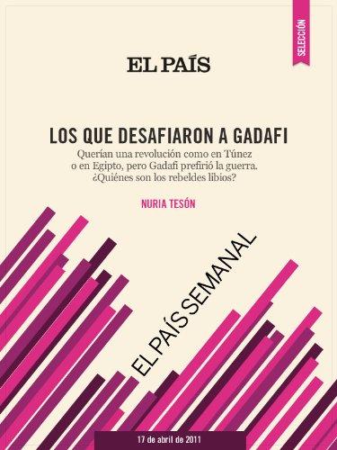 Los que desafiaron a Gadafi (Spanish Edition)