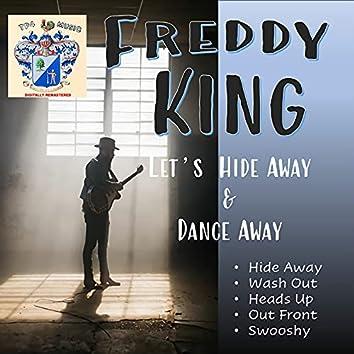 Let's Hideaway and Dance Away