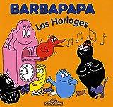 Les Horloges: 16 (La Petite Bibliothèque de Barbapapa)