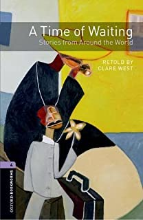 Oxford Bookworms Library: Level 4:: A Time of Waiting: Stories from Around the World audio CD pack by Unknown(2012-02-14)