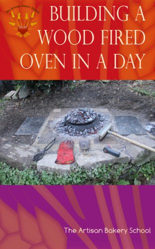 Building a Wood Fired Oven in a Day by [The Artisan Bakery School, Dragan Matijevic, Penny Williams]