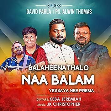 Balaheenathalo Naa Balam Yessaya Nee Prema...