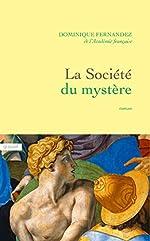 La société du mystère - Roman (Littérature Française) de Dominique Fernandez de l'Académie Française