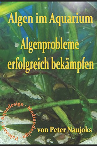 Algen im Aquarium: Algenprobleme erfolgreich bekämpfen