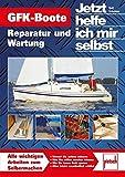 GFK-Boote: Reparatur und Wartung // Reprint der 1. Auflage 2010 (Jetzt helfe ich mir selbst) - Ralf Schaepe