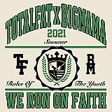 WE RUN ON FAITH / TOTALFAT, BIGMAMA