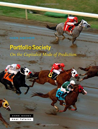 Portfolio Society: On the Capitalist Mode of Prediction (Zone / Near Futures)