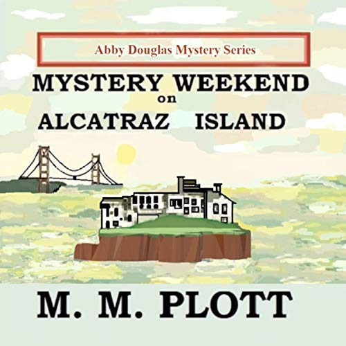 Couverture de Mystery Weekend on Alcatraz Island