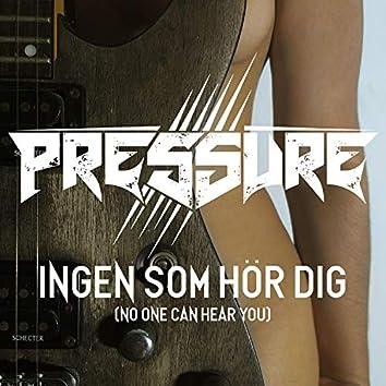 Ingen Som Hör Dig (No One Can Hear You)