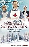 Die Nightingale Schwestern: Ein Wiedersehen zur Weihnachtszeit (Nightingales-Reihe 8)