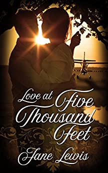 Love at Five Thousand Feet by [Jane Lewis]