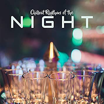 Chillout Rhythms of the Night: 2020 Chillout EDM Vibes for Party & Dancing