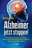 Alzheimer jetzt stoppen!: Wie Sie Demenz, Parkinson, ALS, multiple Sklerose und andere neurodegenera…