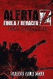 Alerta Z Ébola / Renacer: Bilogía de una pandemía