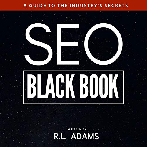 SEO Black Book: A Guide to the Search Engine Optimization Industry's Secrets cover art