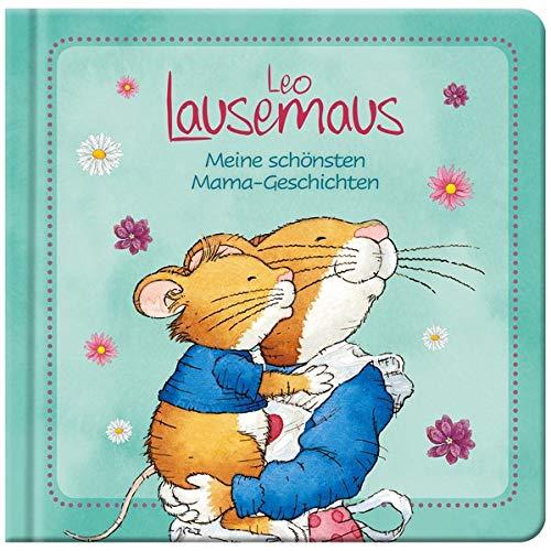 Leo Lausemaus - Meine schönsten Mama-Geschichten