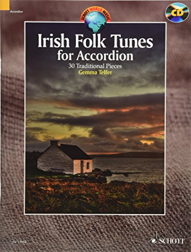 Irish Folk Tunes for Accordion: 30 Traditional Pieces. Akkordeon. Ausgabe mit CD. (Schott World Music)