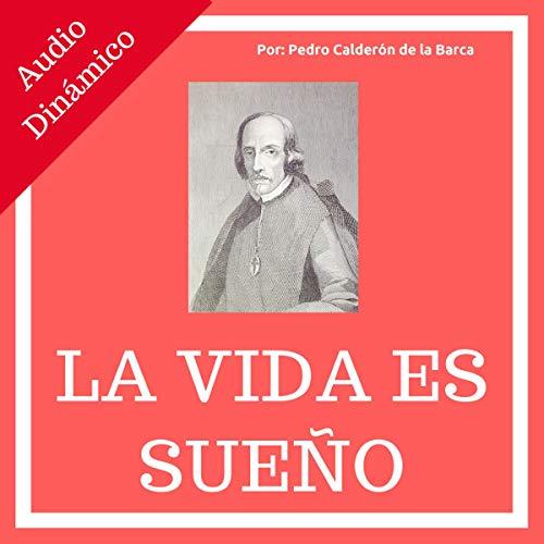 La Vida Es Sueño [Life Is a Dream] audiobook cover art