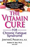 Vitamin Cure for Chronic Fatigue...