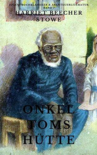 Onkel Toms Hütte (Originalausgabe, illustriert) (Jugendbuchklassiker und Abenteuerliteratur 7)