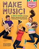 Make Music!: A Kid's Guide to Creating Rhythm, Playing with Sound, and Conducting and Composing Music