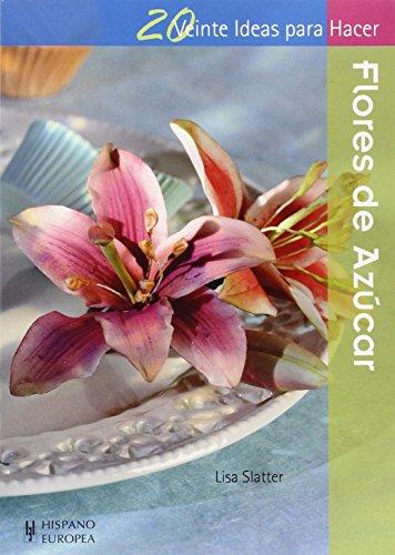 Flores De Azúcar (Veinte ideas para hacer)